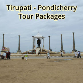 Tirupati Pondicherry Tour Packages